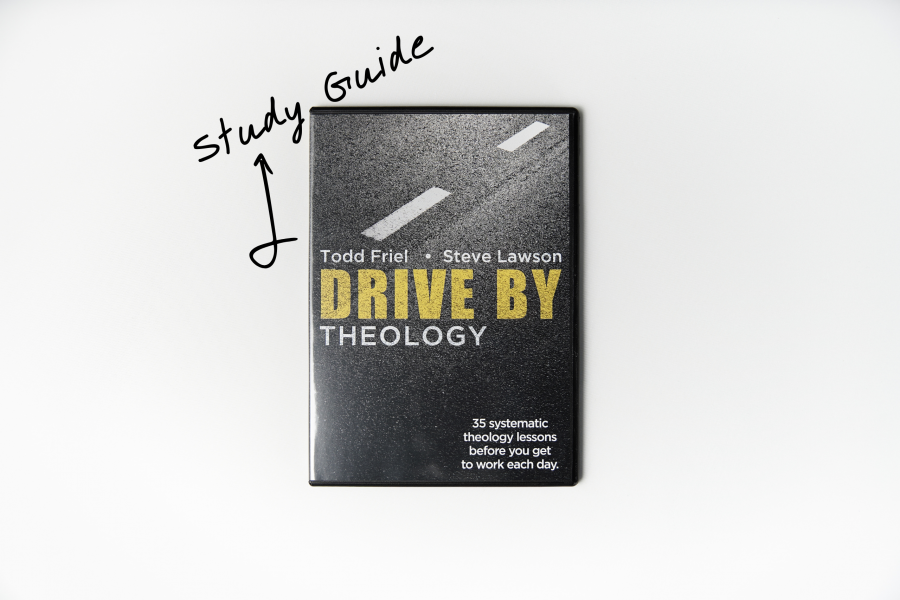 Drive By Theology Study Guide