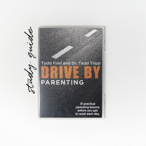 Drive By Parenting Study Guide